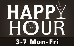 Happy Hour Mon-Fri 3-7pm