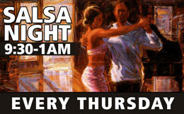 Salsa Night Every Thursday 9pm to 1am